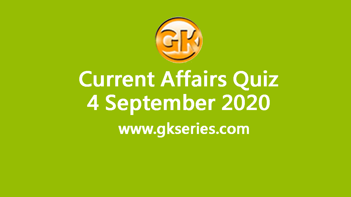 Daily Current Affairs Quiz 4 September 2020