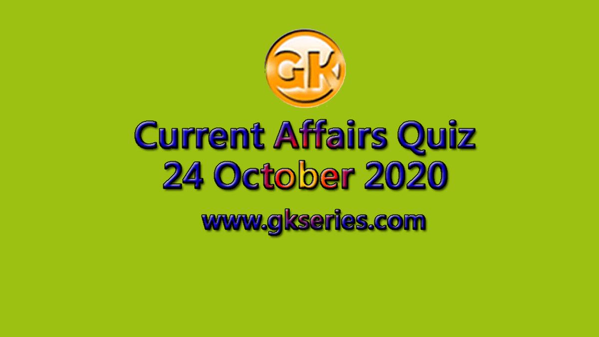 Daily Current Affairs Quiz 24 October 2020