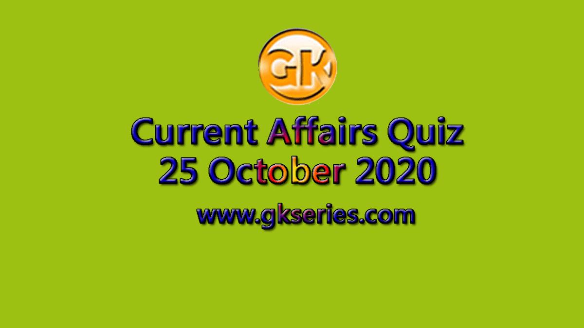 Daily Current Affairs Quiz 25 October 2020