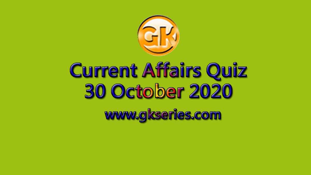 Daily Current Affairs Quiz 30 October 2020