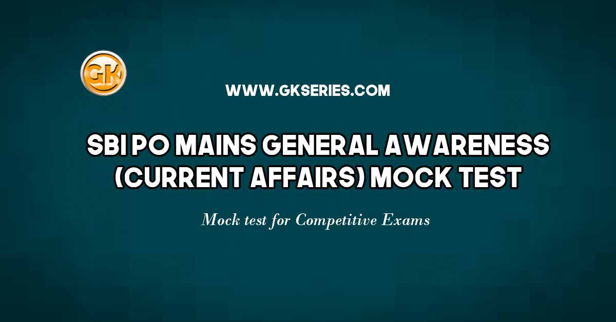 SBI PO Mains General Awareness (Current Affairs) Mock Test