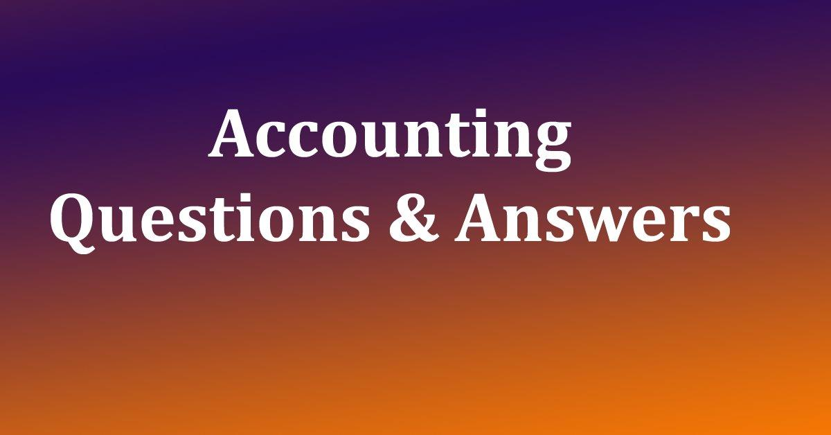 Accounting – Multiple Choice Questions (MCQs) and Answers