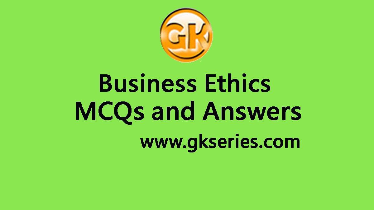 Business Ethics Multiple Choice Questions Mcqs Answers Business Ethics Quiz