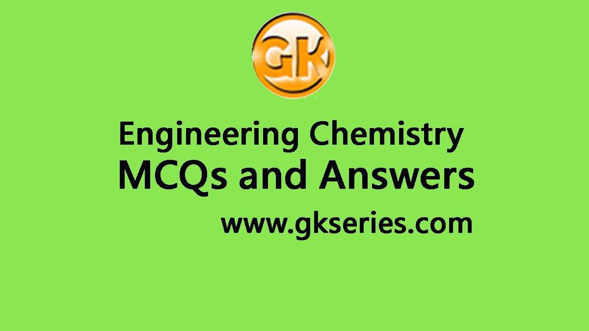 Engineering Chemistry Multiple Choice Questions and Answers | Engineering Chemistry Quiz