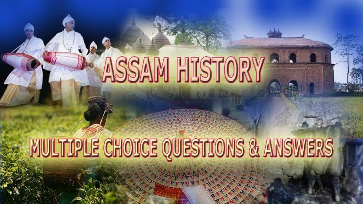 GK on Assam - General Knowledge Multiple Choice Questions(MCQs) and