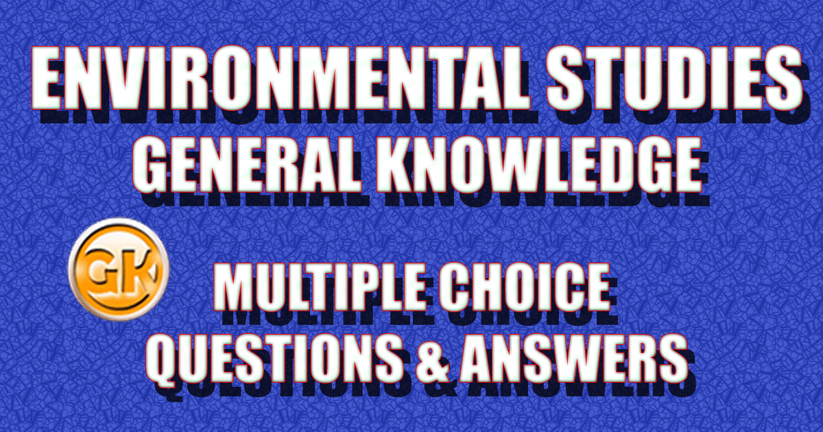 MCQ on Environmental Studies | MCQ on Environmental | MCQ on