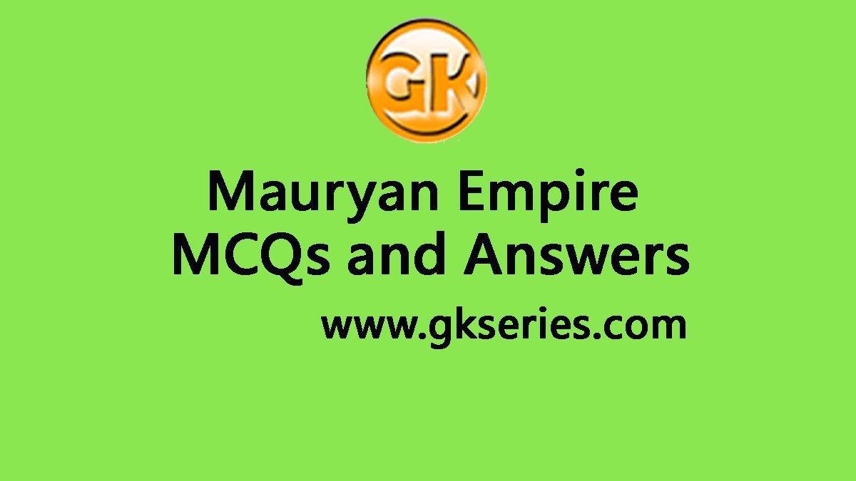 Mauryan Empire Short Questions Mcqs Answers Mauryan Empire Quiz