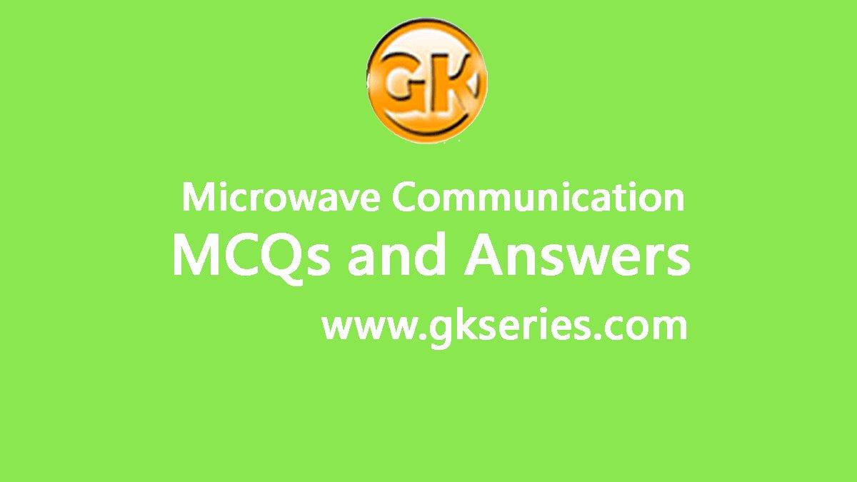 Microwave Communication General Knowledge Multiple Choice ...