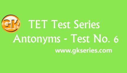TET Test series – Antonyms 6