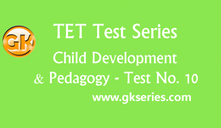 TET Test series – Child Development & Pedagogy 10