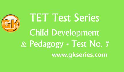 TET Test series – Child Development & Pedagogy 7
