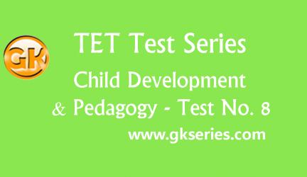TET Test series – Child Development & Pedagogy 8