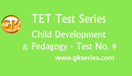 TET Test series – Child Development & Pedagogy 9