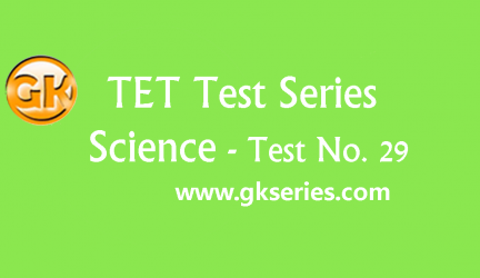TET Test series – Science Test 29